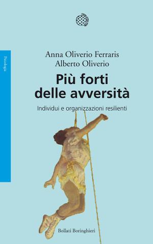 Oliverio-Ferraris-Oliverio_Più-forte-delle-avversità_300